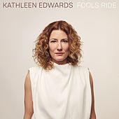 Fools Ride von Kathleen Edwards