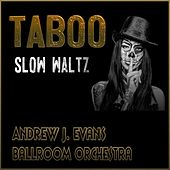 Taboo (Slow Waltz) by Andrew J. Evans Ballroom Orchestra