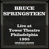 Live at Tower Theatre Philadelphia 1995 (Live) by Bruce Springsteen