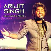 Bollywood Fever by Arijit Singh