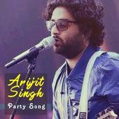 Party Songs by Arijit Singh