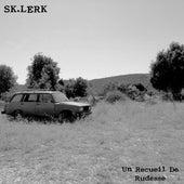 Un Recueil de Rudesse de Sk.lerk