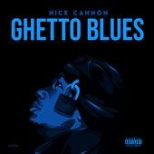 Ghetto Blues de Nick Cannon