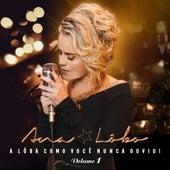 A Lôba Como Você Nunca Ouviu, Vol. 1 by Ana Lôbo
