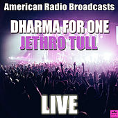 Dharma For One (Live) de Jethro Tull
