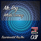 What's Coming by Mr.Rog