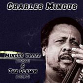 Mingus Three (1957) & The Clown (1957) von Charles Mingus
