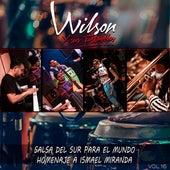 Salsa del Sur para el Mundo: Homenaje a Ismael Miranda, Vol. 16 by Wilson y Sus Estrellas