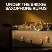 Under The Bridge by Saxophone Rufus