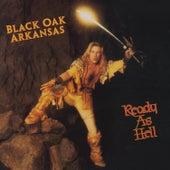 Ready as Hell by Black Oak Arkansas