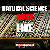 Natural Science (Live) by Rush