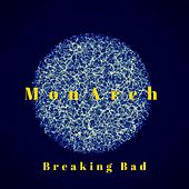 Breaking Bad by Monarch