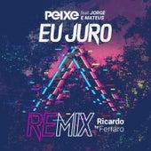 Eu Juro (Remix) de Alexandre Peixe