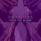 Even the Score by Chey Dolla