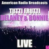 Tutti Frutti (Live) von Delaney & Bonnie