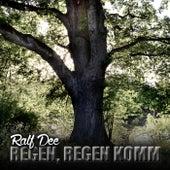 Regen, Regen komm by Ralf Dee