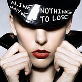 Nothing to Lose by Aline Mayne