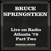 Live on Radio Atlanta '78 Part Two (Live) by Bruce Springsteen