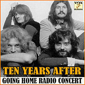 Going Home Radio Concert (Live) by Ten Years After