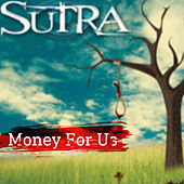 Money For Us by Sutra