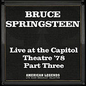 Live at the Capitol Theatre '78 Part Three de Bruce Springsteen