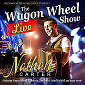 The Wagon Wheel Show Live de Nathan Carter