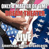 Only A Matter Of Time (Live) by Dream Theater