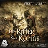 Die Ritter des Königs - Die Chronik des großen Dämonenkrieges, Band 3 (ungekürzt) von Stefan Burban