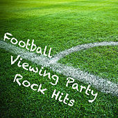 Football Viewing Party Rock Hits by Various Artists