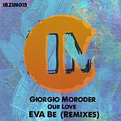 Our Love (Eva Be Remixes) de Giorgio Moroder
