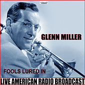 Fools Lured In (Live) von Glenn Miller