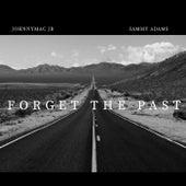 Forget The Past (Remix) von JohnnyMac Jr
