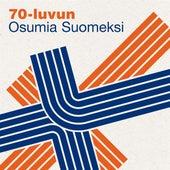 70-luvun Osumia Suomeksi by Various Artists