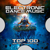 Electronic Dance Music Top 100 Best Selling Chart Hits by Goa Doc