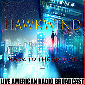 Back To The Future (Live) by Hawkwind
