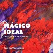 Mágico Ideal (feat. Joe Vasconcellos) by Orquesta Sonidos de Luz