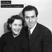 The Senator's Daughter by Vista Blue