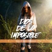 Eres el Dios de Lo Imposible de Lilly Goodman