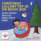 Christmas Lullaby Top 30 on Music Box | Sweet Holiday Music for Baby's Silent Night von Christmas Lullabies Music Box