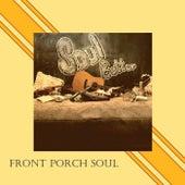 Front Porch Soul by Soul Butter