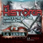Mi Historia Entre Tus Dedos by La Zenda Norteña