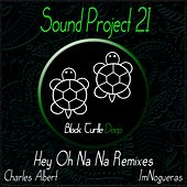 Hey Oh Na Na Remixes by Sound Project 21