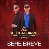 Seré Breve by Alex Aguirre Y Su Jerarquía