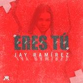 Eres Tú by JayRamírezVEVO