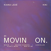 Movin On by Kiana Ledé