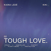 Tough Love di Kiana Ledé