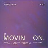 Movin On by Kiana Ledé