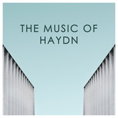 The Music of Haydn by Joseph Haydn