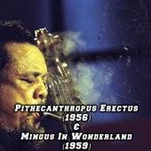 Pithecanthropus Erectus (1956) & Mingus in Wonderland (1959) von Charles Mingus