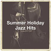 Summer Holiday Jazz Hits de Relaxing Instrumental Jazz Academy, Jazz Me Up, Jazz Instrumentals